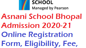 Asnani School Bhopal Admission 2020-21 Online Registration Form, Eligibility, Fee, Dates