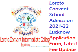 Loreto Convent School Admission 2021-22 Lucknow Application Form, Latest Fee Update