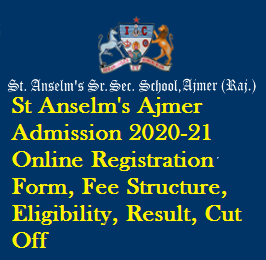 St Anselm's Ajmer Admission 2020-21 Online Registration Form, Fee Structure, Eligibility, Result, Cut Off