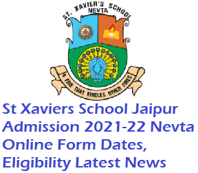 St Xaviers School Jaipur Admission 2021-22 Nevta Online Form Dates, Eligibility Latest News